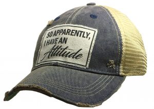 Vintage Life Distressed Trucker Hat: So Apparently I Have an Attitude $25.00